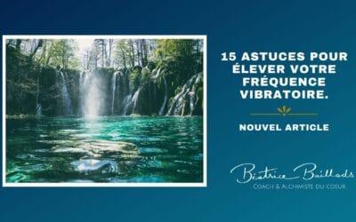 15 astuces pour élever votre fréquence vibratoire